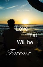 Love that will be forever || G.D by hooyahdolan