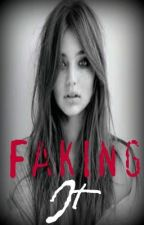 Faking It-Preview by MissyNicole93