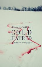 Cold Hatred (Book 2 of the Damned of the 2/19th) -Updated and Rewritten by TimothyWillard