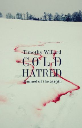 Cold Hatred (Book 2 & 3 of the Damned of the 2/19th) -Updated and Rewritten by TimothyWillard