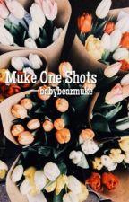 One Shots | Muke by babybearmuke