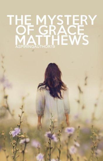 The Mystery of Grace Matthews