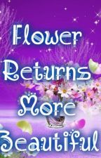 Flower Returns More Beautiful (Love Tree Book 2) by DanikaCutamora
