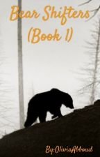 Bear Shifters (Book 1) by OliviaAbboud