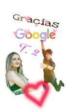 Gracias Google T. 2 || Juanpa Zurita y tú [terminada] by galletacnsuga