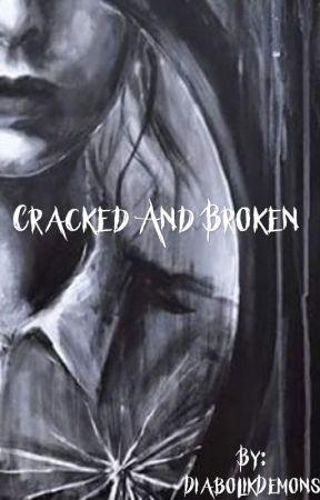 Cracked and Broken by DiabolikDemons