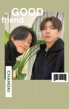 Good Friends [Changki] PT BR by kywngspcy