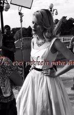 {tú, eres perfecta para mí}  by maria_34s