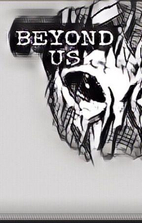 Beyond Us by RafaelFacosi