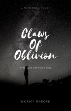 Claws Of Oblivion by MoratiMarope