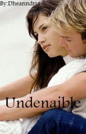 Undenaible by Dheanndria