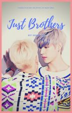Just Brothers 🔥 [Markson Fanfic] by sohee_zz