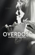 overdose   ziam palik au by lehnsherrs