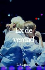 Ex de verdad [YoonMin] by LiSugxr