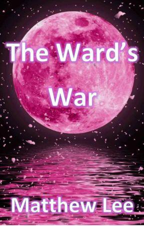The Ward's War by ChickenLee