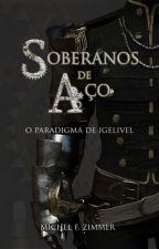Soberanos de Aço - O Paradigma de Igelivel by MichelZimmer