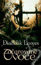 Začarované ovoce [Diabolik Lovers] by HiremikoChan