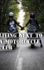 Living next to a Motorcycle Club by sophieguzman02