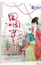 Xuyên Qua Điền Viên Nữ Hoàng Thương - XK - ĐV - Full by dnth2004