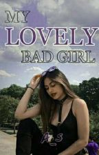 MY LOVELY BAD GIRL by allyasyamsia