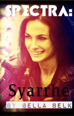 Syarrhe [SPECTRA - BOOK ONE] by BellaBelk