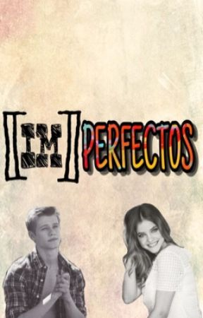 [IM]PERFECTOS  by camerondallas58