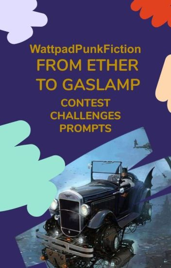 From Ether To Gaslamp: Punk Fiction Contests, Challenges and Prompts