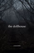 the dollhouse {ot4} by CrackCobain