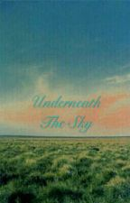 Underneath The Sky:A Collection Of Songs And Poems by WeTurnRedSupersonic