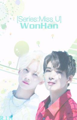 [Series-WonHan] Miss U