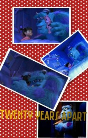 The Twenty Years Apart (Monster Inc. Fan Fic) by RoxyRuby