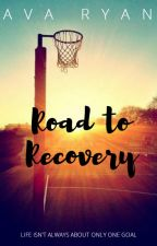 The Road to Recovery by AvaRyan06