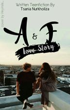 A & F Love Story [COMPLETED] by TsaniaNurkhaliza