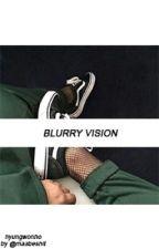 blurry vision ; hyungwonho  by maabeshit