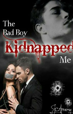 The Bad Boy Kidnapped Me  by J_Amersy