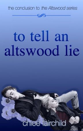 To Tell An Altswood Lie (The Hunt of Altswood High #3) by ChloeFairchild