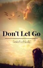 Don't Let Go || Liam Payne by SmileForNiallx