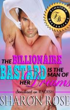 The Billionaire Bastard Is The Man Of Her Dreams by iamsharonrose