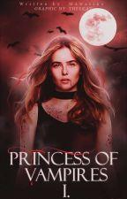 Princess of vampires [DOKONČENO] ✓ by BeeBee_Princess