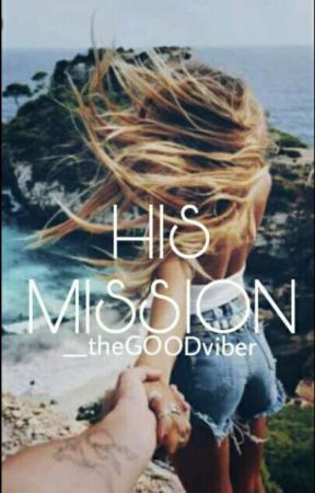 His Mission  by __theGOODviber