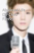 Abnormal Life (39 Clues Fanfic) by awesomeninjawriter