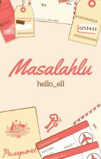 MasalahLu (On Going) by Hello_ell