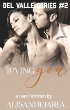 DVS #2: Loving You (R18) (Completed) by AljSandelaria