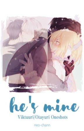 He's Mine | Viktuuri/Otayuri Oneshots  by neo-chann