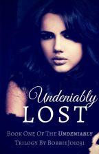 Undeniably Lost (A Vampire Diaries fan fiction) by BobbieJo1031