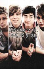 Beside You. (5SOS y tu) by mickey_fs