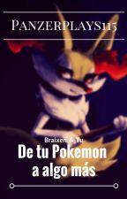 De tu pokémon a algo mas (Braixen x ____Tu) by panzerplays115