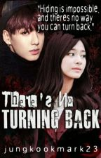 There's No Turning Back by JungkookMark23