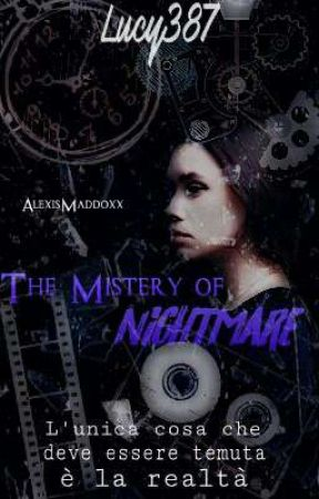 The Mistery Of Nightmare-(wattys2017) by lucy387