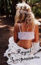 Royal Temptations by Teenage_Criminals